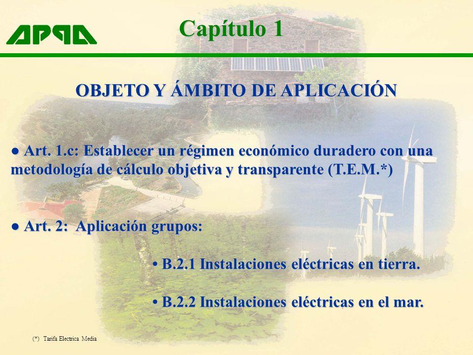Capítulo 1 Art. 1.c: Establecer un régimen económico duradero con una metodología de cálculo objetiva y transparente (T.E.M.*) Art. 1.c: Establecer un