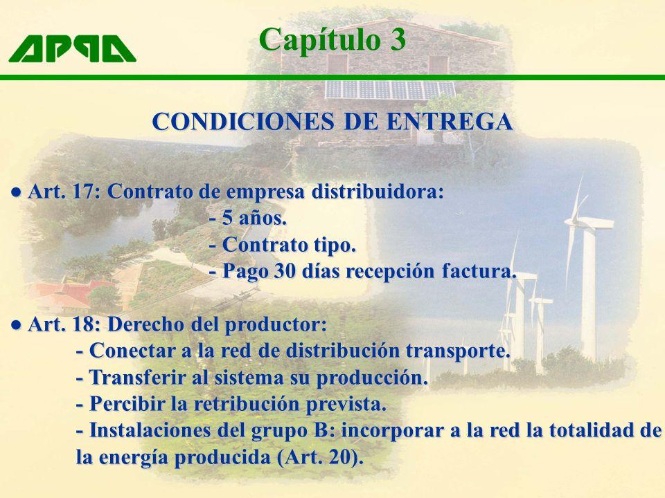 Capítulo 3 Art. 17: Contrato de empresa distribuidora: Art. 17: Contrato de empresa distribuidora: - 5 años. - Contrato tipo. - Pago 30 días recepción