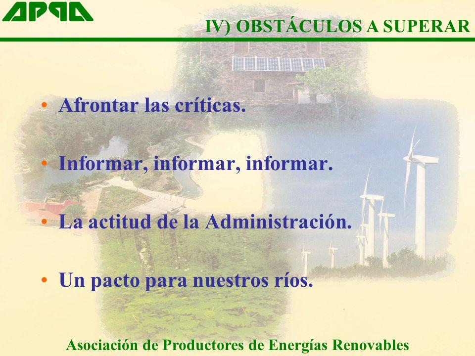 Afrontar las críticas. Informar, informar, informar. La actitud de la Administración. Un pacto para nuestros ríos. Asociación de Productores de Energí