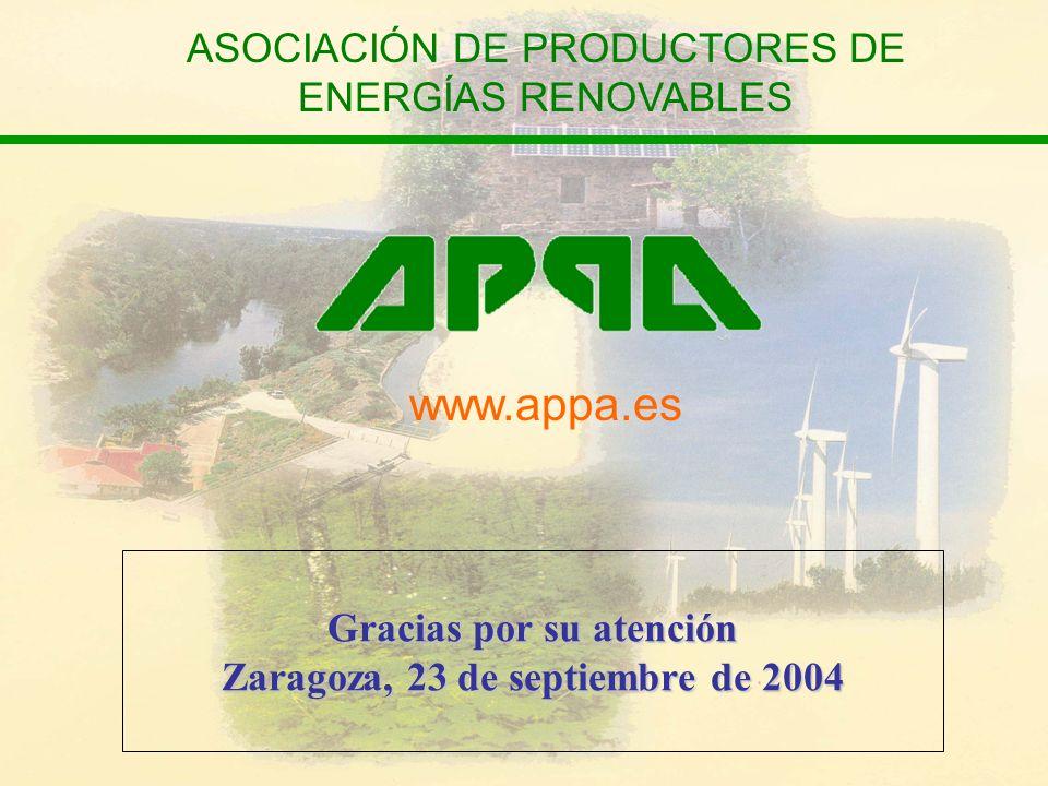 Gracias por su atención Zaragoza, 23 de septiembre de 2004 ASOCIACIÓN DE PRODUCTORES DE ENERGÍAS RENOVABLES www.appa.es