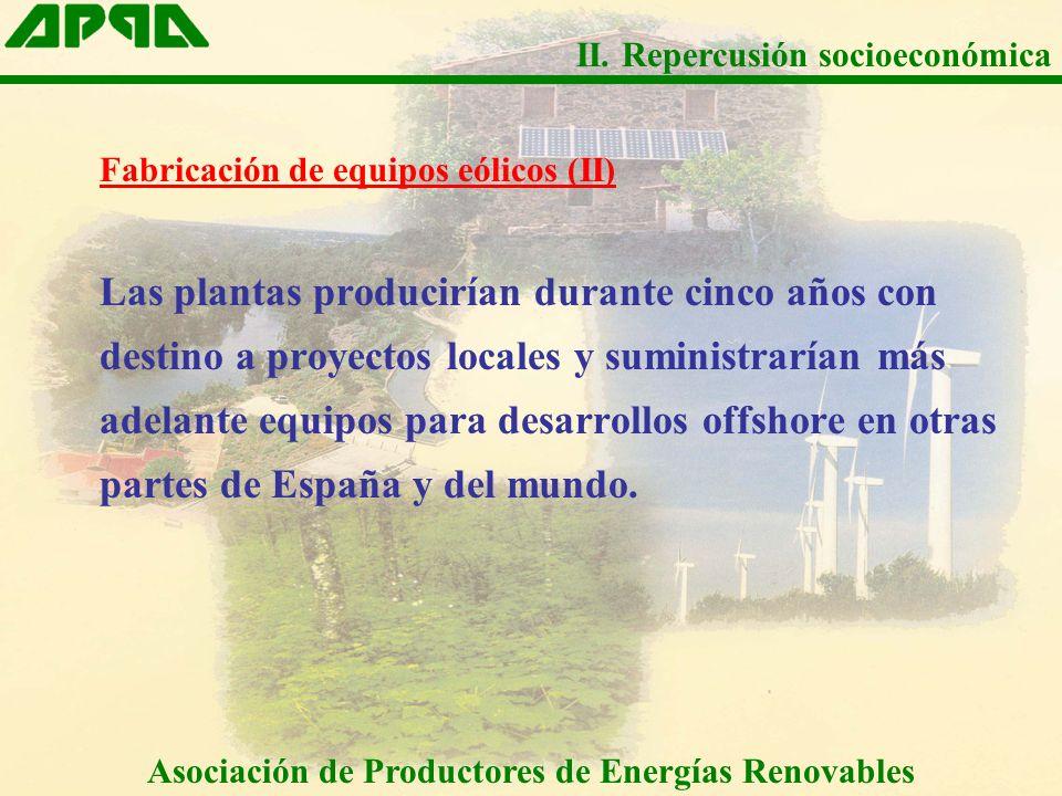Fabricación de equipos eólicos (II) Las plantas producirían durante cinco años con destino a proyectos locales y suministrarían más adelante equipos para desarrollos offshore en otras partes de España y del mundo.