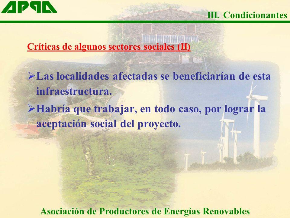 Críticas de algunos sectores sociales (II) Las localidades afectadas se beneficiarían de esta infraestructura. Habría que trabajar, en todo caso, por