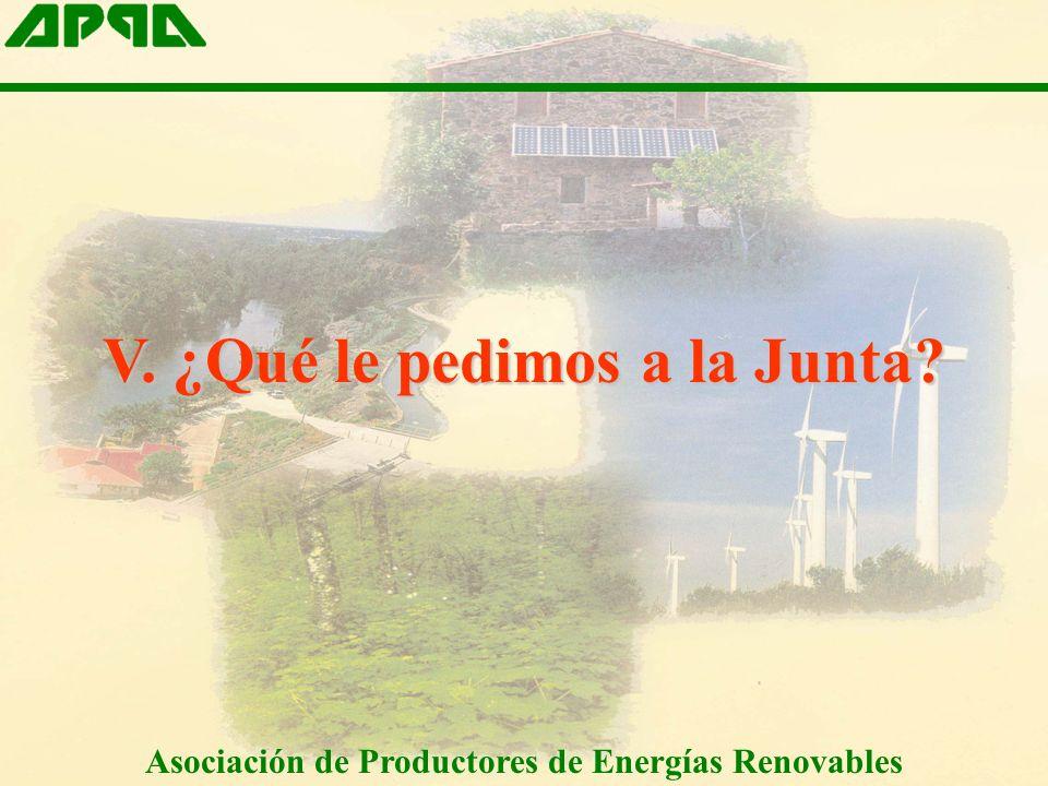 V. ¿Qué le pedimos a la Junta Asociación de Productores de Energías Renovables