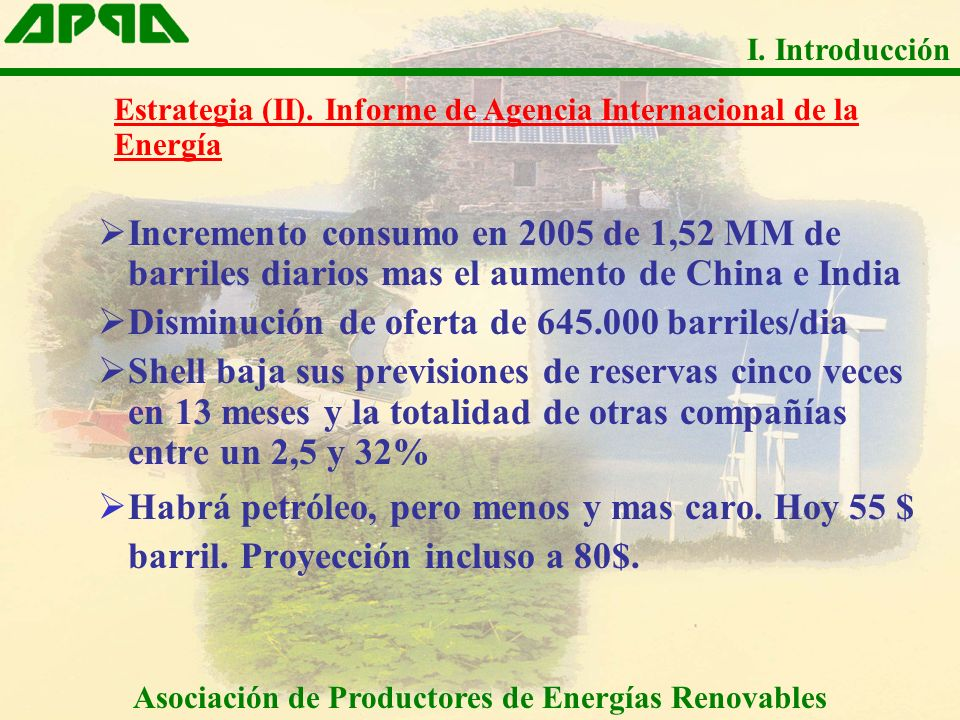Incremento consumo en 2005 de 1,52 MM de barriles diarios mas el aumento de China e India Disminución de oferta de 645.000 barriles/dia Shell baja sus