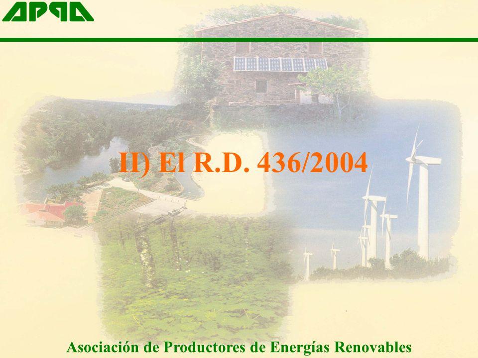 II) El R.D. 436/2004 Asociación de Productores de Energías Renovables