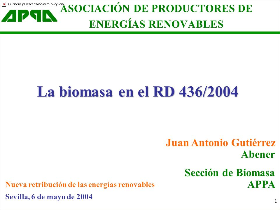 1 La biomasa en el RD 436/2004 ASOCIACIÓN DE PRODUCTORES DE ENERGÍAS RENOVABLES Juan Antonio Gutiérrez Abener Sección de Biomasa APPA Nueva retribució