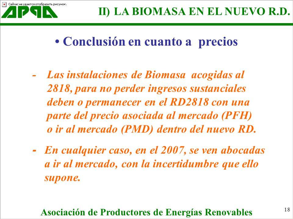 18 Conclusión en cuanto a precios -Las instalaciones de Biomasa acogidas al 2818, para no perder ingresos sustanciales deben o permanecer en el RD2818