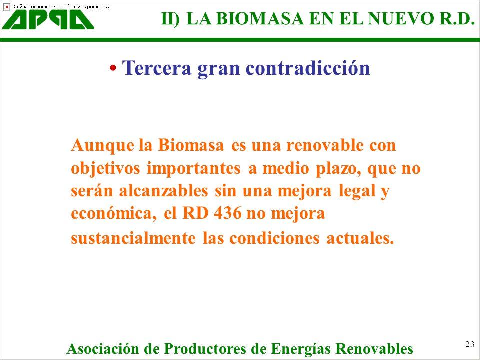 23 Aunque la Biomasa es una renovable con objetivos importantes a medio plazo, que no serán alcanzables sin una mejora legal y económica, el RD 436 no