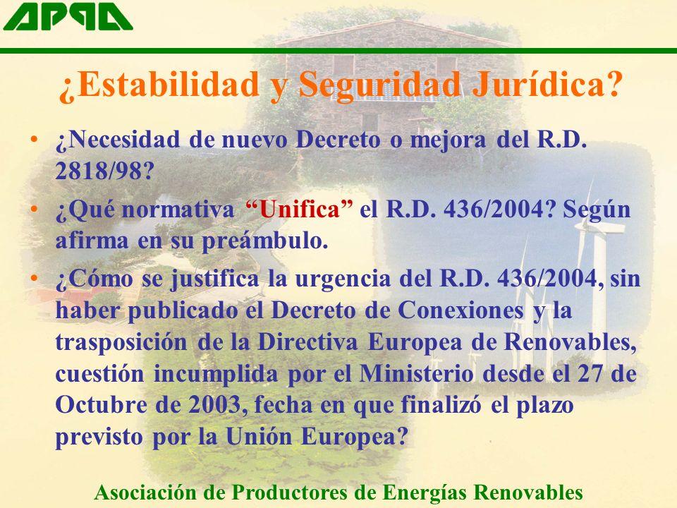 ¿Estabilidad y Seguridad Jurídica.¿Necesidad de nuevo Decreto o mejora del R.D.