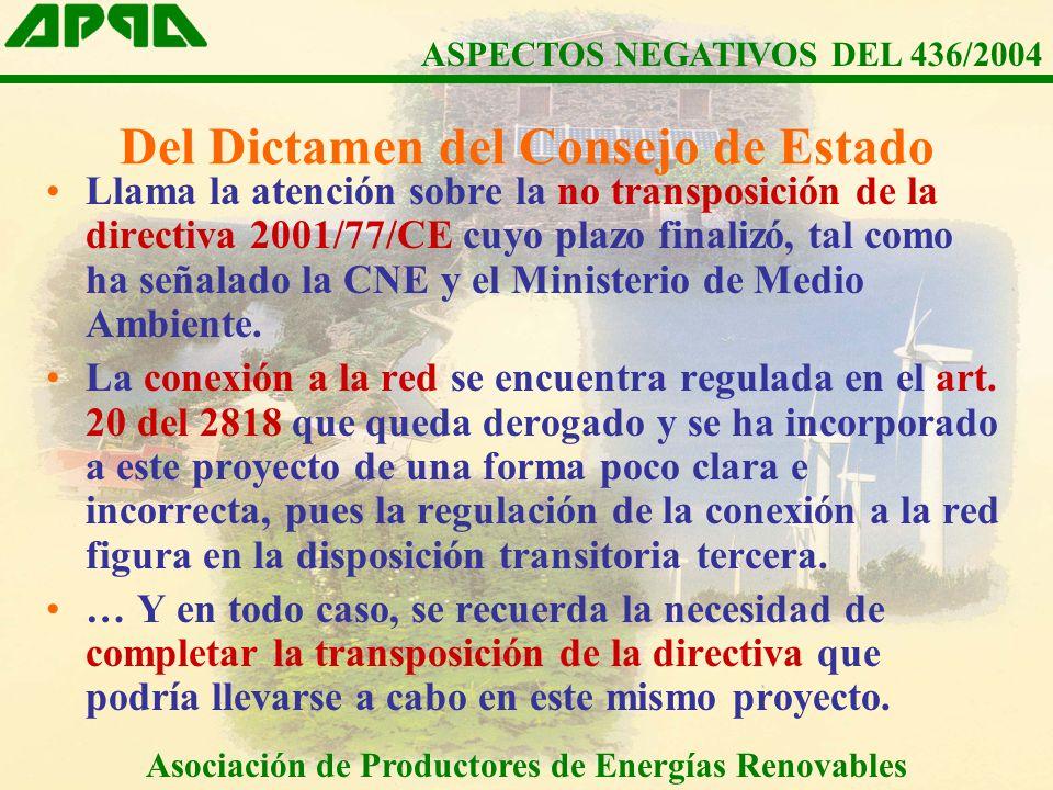 Del Dictamen del Consejo de Estado Llama la atención sobre la no transposición de la directiva 2001/77/CE cuyo plazo finalizó, tal como ha señalado la CNE y el Ministerio de Medio Ambiente.