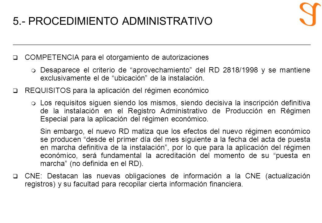 5.- PROCEDIMIENTO ADMINISTRATIVO q COMPETENCIA para el otorgamiento de autorizaciones m Desaparece el criterio de aprovechamiento del RD 2818/1998 y s