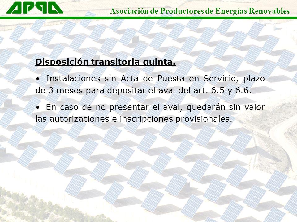 Asociación de Productores de Energías Renovables Disposición transitoria quinta. Instalaciones sin Acta de Puesta en Servicio, plazo de 3 meses para d