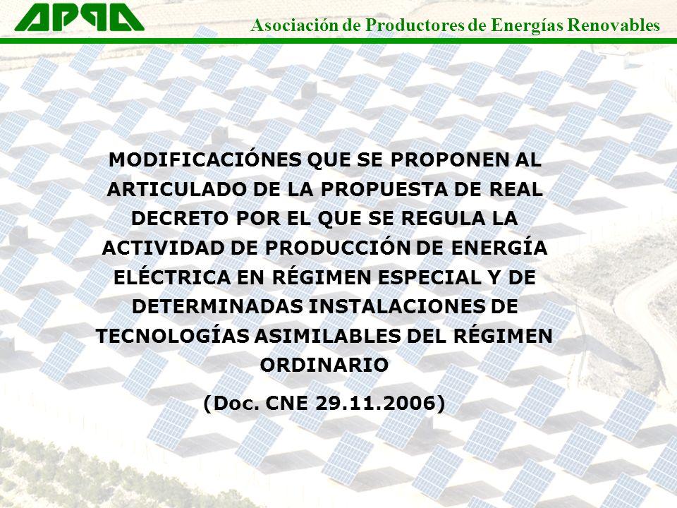 Asociación de Productores de Energías Renovables MODIFICACIÓNES QUE SE PROPONEN AL ARTICULADO DE LA PROPUESTA DE REAL DECRETO POR EL QUE SE REGULA LA
