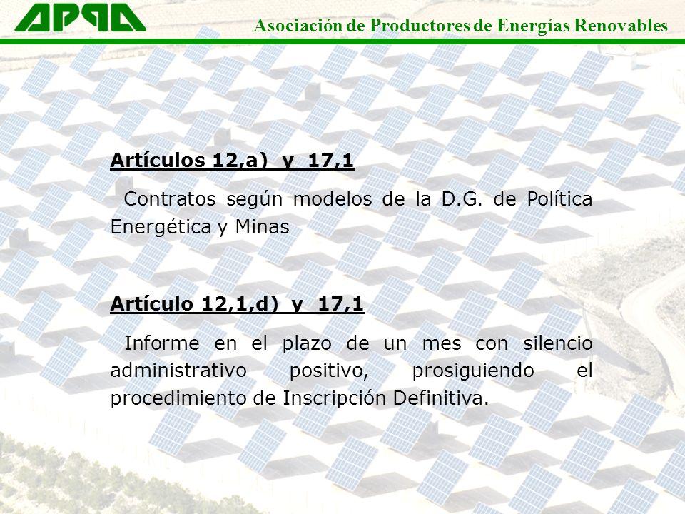Asociación de Productores de Energías Renovables Artículos 12,a) y 17,1 Contratos según modelos de la D.G. de Política Energética y Minas Artículo 12,