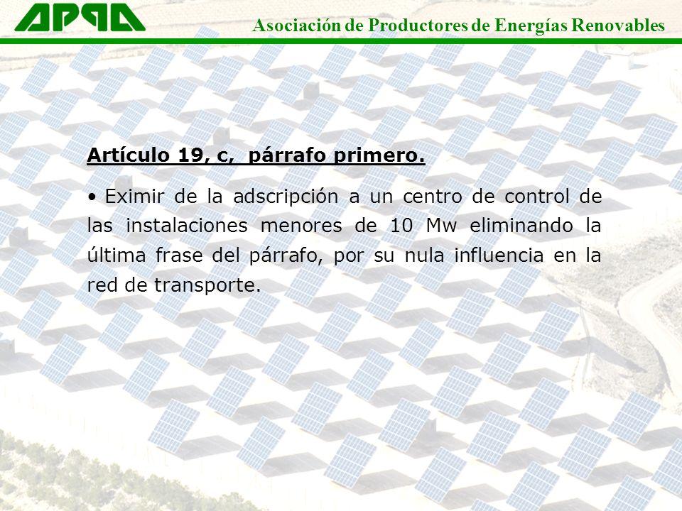 Asociación de Productores de Energías Renovables Artículo 19, c, párrafo primero. Eximir de la adscripción a un centro de control de las instalaciones
