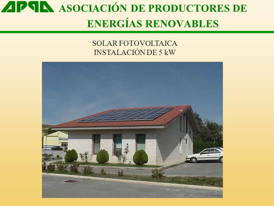 ASOCIACIÓN DE PRODUCTORES DE ENERGÍAS RENOVABLES SOLAR FOTOVOLTAICA INSTALACIÓN DE 5 kW