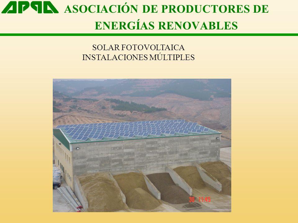 ASOCIACIÓN DE PRODUCTORES DE ENERGÍAS RENOVABLES SOLAR FOTOVOLTAICA INSTALACIONES MÚLTIPLES