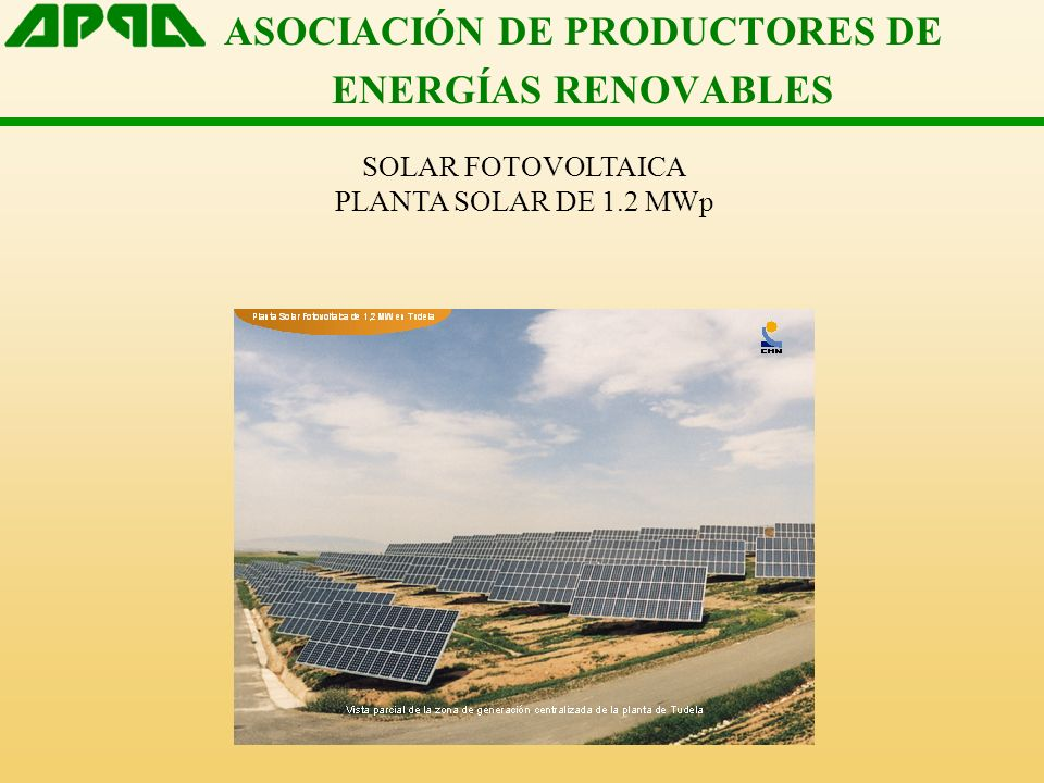 ASOCIACIÓN DE PRODUCTORES DE ENERGÍAS RENOVABLES SOLAR FOTOVOLTAICA PLANTA SOLAR DE 1.2 MWp