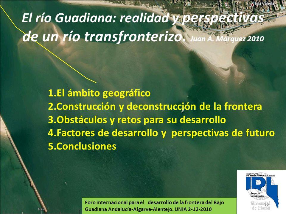1.El ámbito geográfico 2.Construcción y deconstrucción de la frontera 3.Obstáculos y retos para su desarrollo 4.Factores de desarrollo y perspectivas