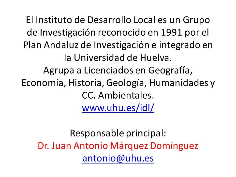 El Instituto de Desarrollo Local es un Grupo de Investigación reconocido en 1991 por el Plan Andaluz de Investigación e integrado en la Universidad de
