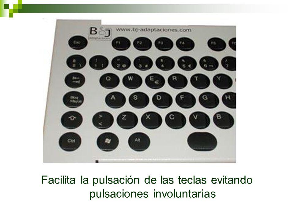 Facilita la pulsación de las teclas evitando pulsaciones involuntarias