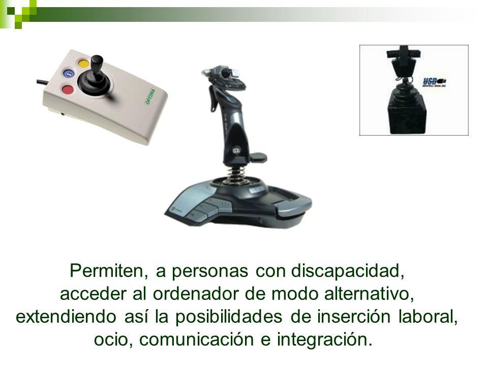 Permiten, a personas con discapacidad, acceder al ordenador de modo alternativo, extendiendo así la posibilidades de inserción laboral, ocio, comunicación e integración.