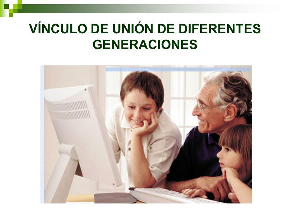 VÍNCULO DE UNIÓN DE DIFERENTES GENERACIONES