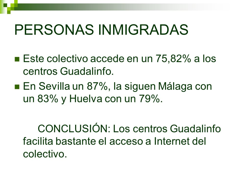 Este colectivo accede en un 75,82% a los centros Guadalinfo. En Sevilla un 87%, la siguen Málaga con un 83% y Huelva con un 79%. CONCLUSIÓN: Los centr