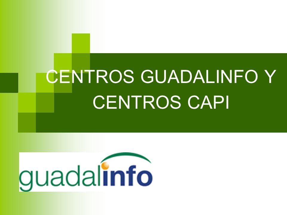 CENTROS GUADALINFO Y CENTROS CAPI