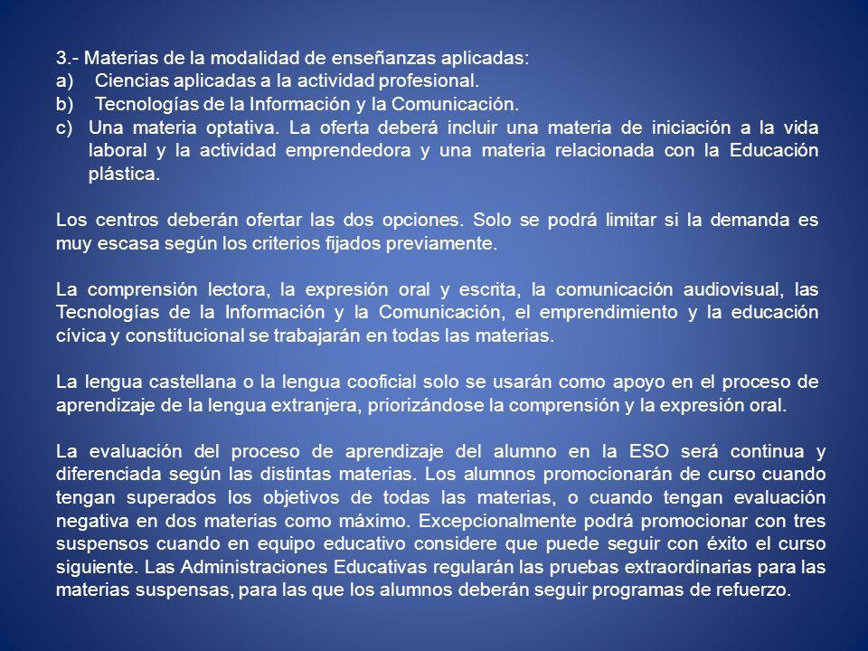 3.- Materias de la modalidad de enseñanzas aplicadas: a) Ciencias aplicadas a la actividad profesional. b) Tecnologías de la Información y la Comunica
