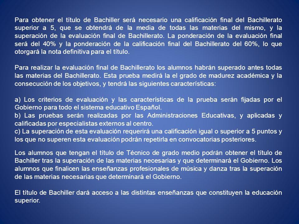 Para obtener el título de Bachiller será necesario una calificación final del Bachillerato superior a 5, que se obtendrá de la media de todas las mate