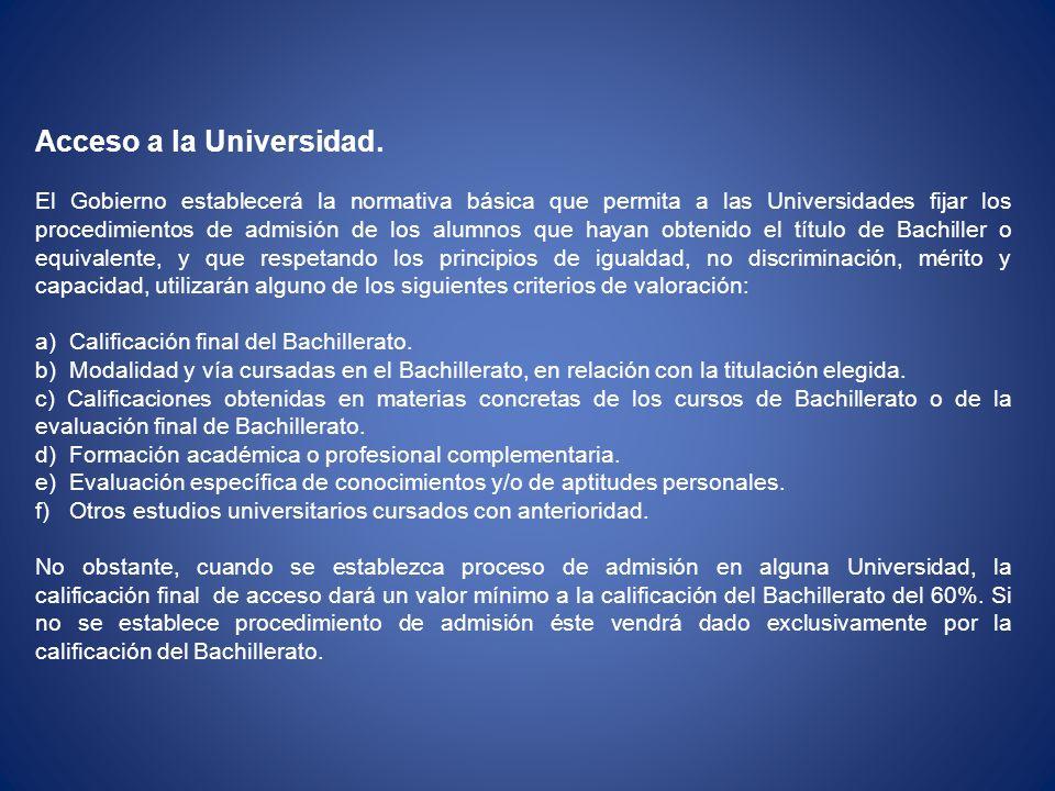 Acceso a la Universidad. El Gobierno establecerá la normativa básica que permita a las Universidades fijar los procedimientos de admisión de los alumn