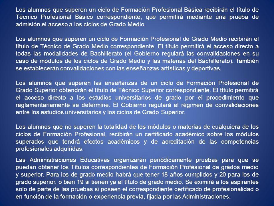 Los alumnos que superen un ciclo de Formación Profesional Básica recibirán el título de Técnico Profesional Básico correspondiente, que permitirá medi