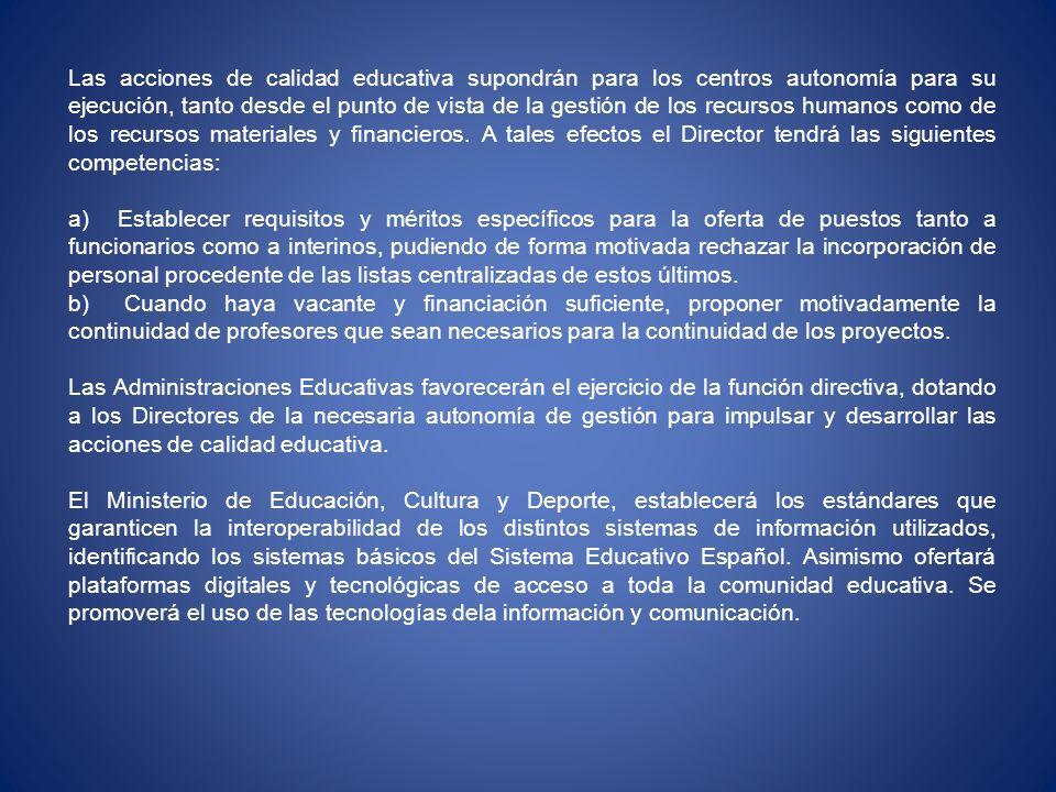 Las acciones de calidad educativa supondrán para los centros autonomía para su ejecución, tanto desde el punto de vista de la gestión de los recursos