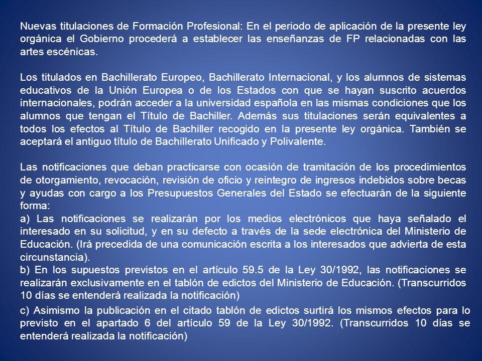 Nuevas titulaciones de Formación Profesional: En el periodo de aplicación de la presente ley orgánica el Gobierno procederá a establecer las enseñanza