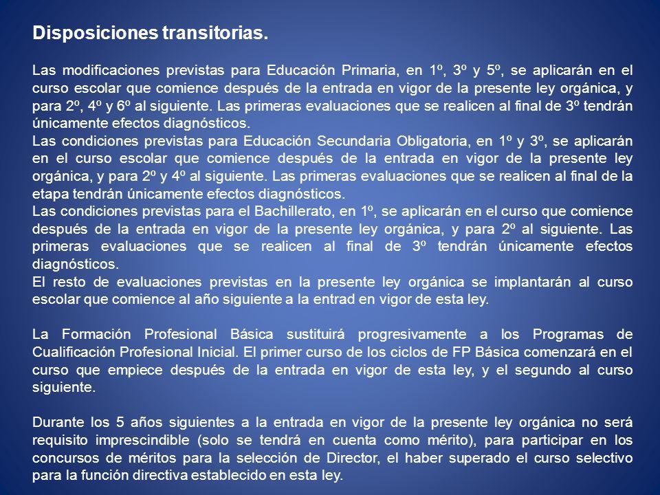 Disposiciones transitorias. Las modificaciones previstas para Educación Primaria, en 1º, 3º y 5º, se aplicarán en el curso escolar que comience despué
