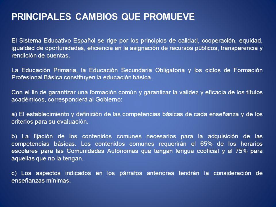 PRINCIPALES CAMBIOS QUE PROMUEVE El Sistema Educativo Español se rige por los principios de calidad, cooperación, equidad, igualdad de oportunidades,