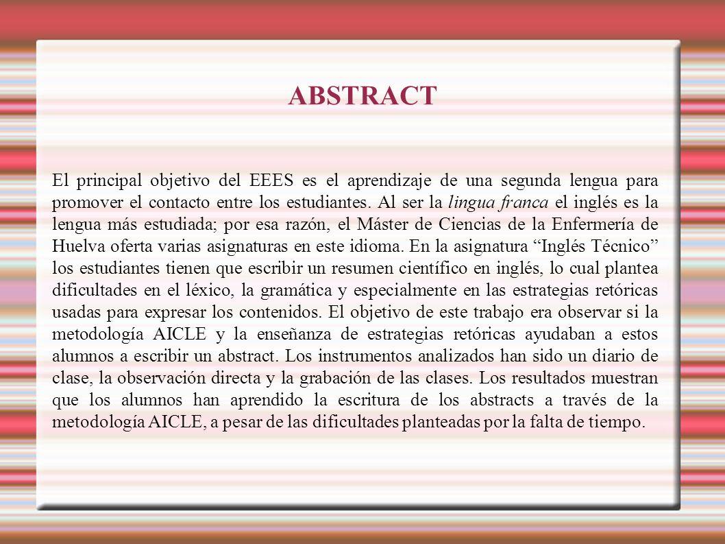 ABSTRACT El principal objetivo del EEES es el aprendizaje de una segunda lengua para promover el contacto entre los estudiantes. Al ser la lingua fran