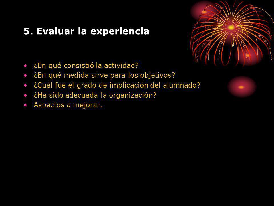 5. Evaluar la experiencia ¿En qué consistió la actividad.
