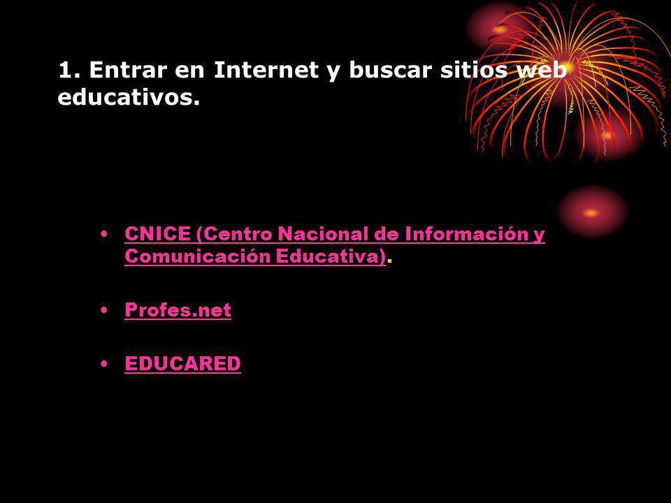 1. Entrar en Internet y buscar sitios web educativos.