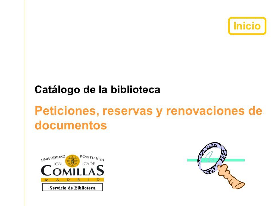 Inicio Catálogo de la biblioteca Peticiones, reservas y renovaciones de documentos