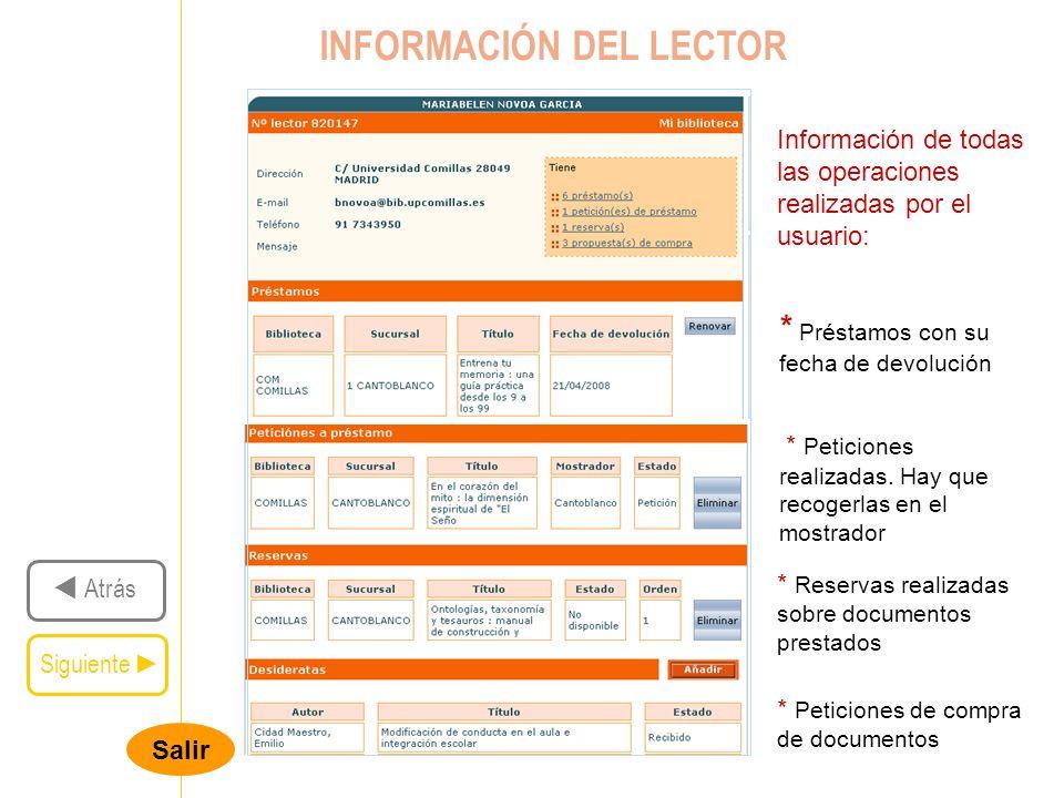 Salir Siguiente Atrás INFORMACIÓN DEL LECTOR * Préstamos con su fecha de devolución * Peticiones realizadas.