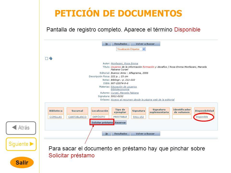 Salir PETICIÓN DE DOCUMENTOS Siguiente Atrás Pantalla de registro completo.