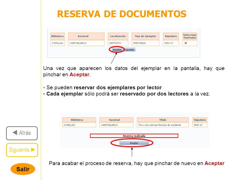 Salir RESERVA DE DOCUMENTOS Siguiente Atrás Una vez que aparecen los datos del ejemplar en la pantalla, hay que pinchar en Aceptar.