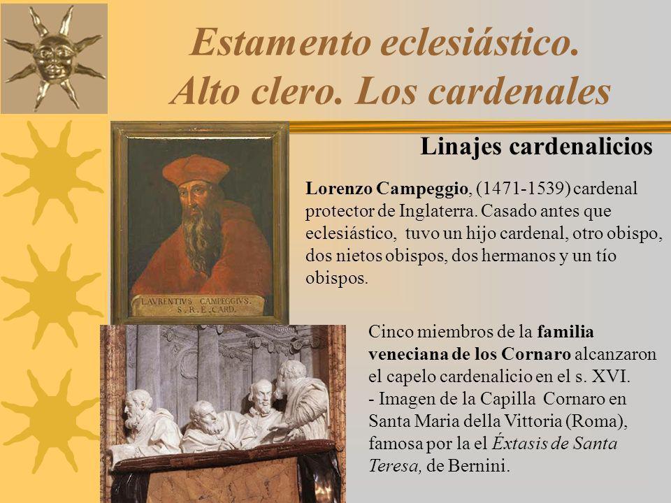 Estamento eclesiástico. Alto clero. Los cardenales Lorenzo Campeggio, (1471-1539) cardenal protector de Inglaterra. Casado antes que eclesiástico, tuv