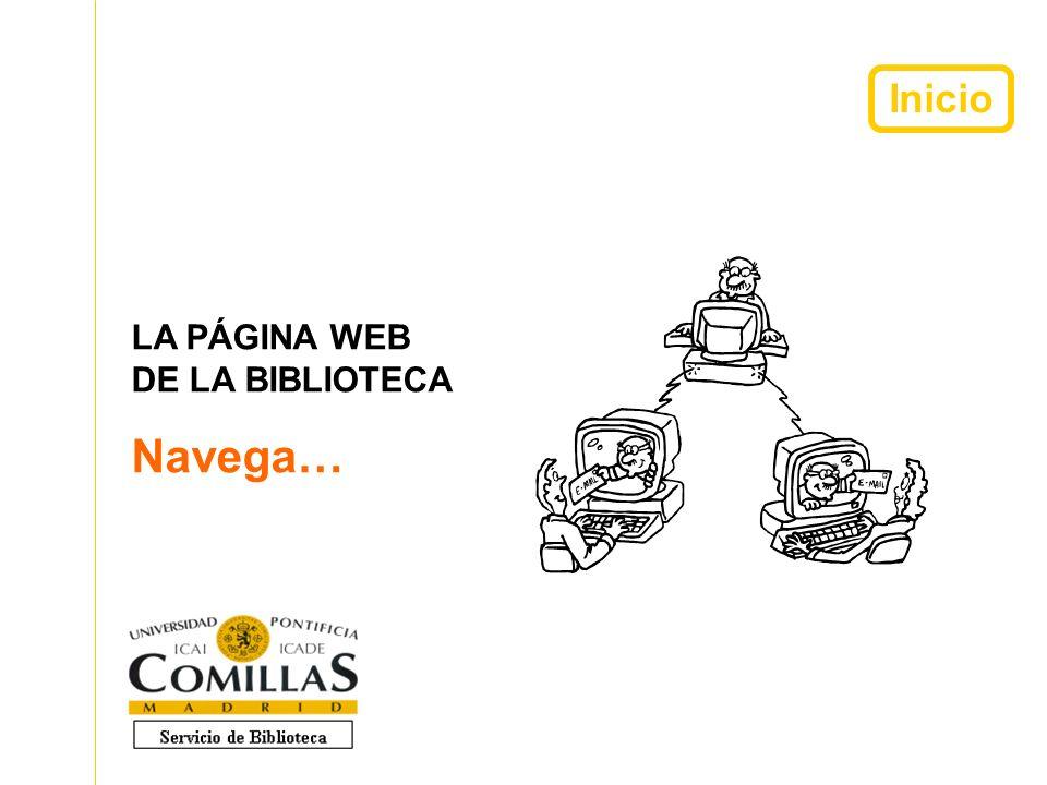 Inicio LA PÁGINA WEB DE LA BIBLIOTECA Navega…