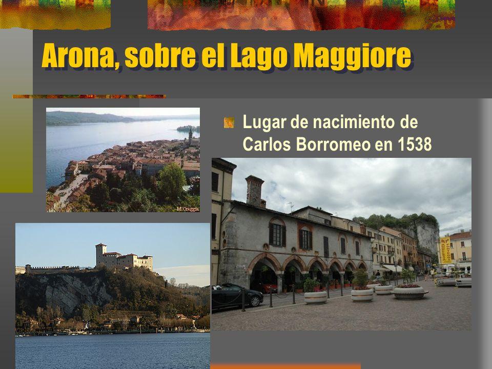Arona, sobre el Lago Maggiore Lugar de nacimiento de Carlos Borromeo en 1538