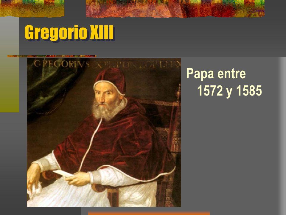 Gregorio XIII Papa entre 1572 y 1585