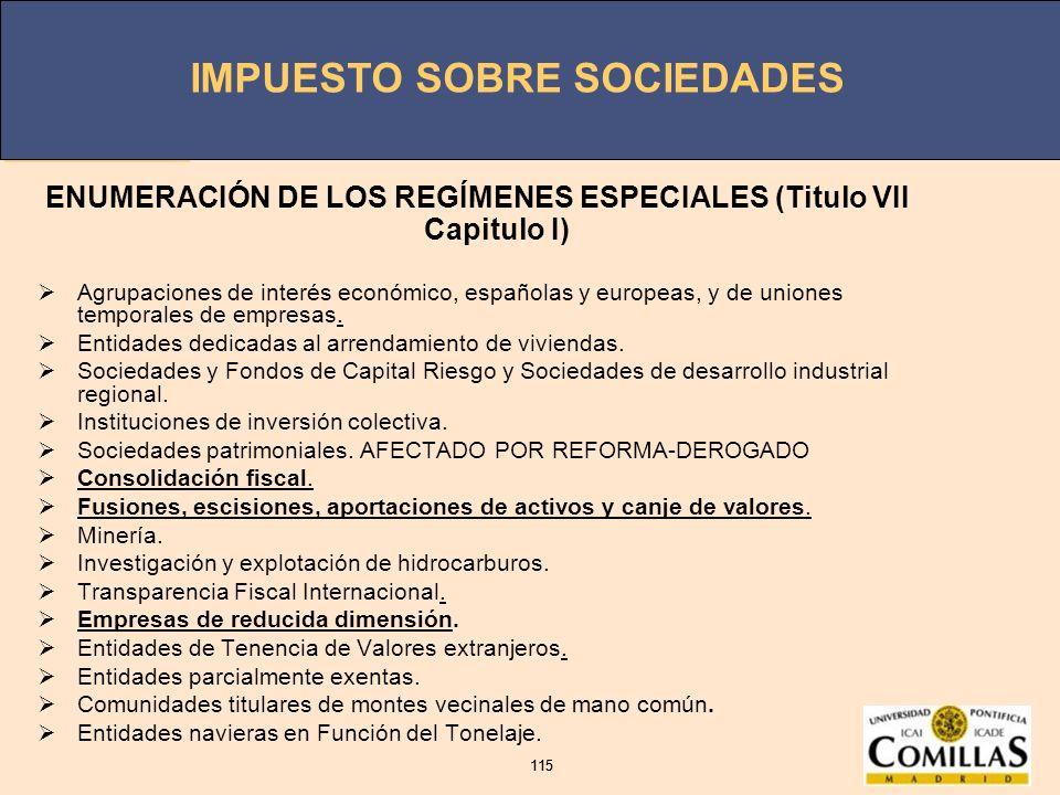 IMPUESTO SOBRE SOCIEDADES 115 IMPUESTO SOBRE SOCIEDADES 115 ENUMERACIÓN DE LOS REGÍMENES ESPECIALES (Titulo VII Capitulo I) Agrupaciones de interés ec