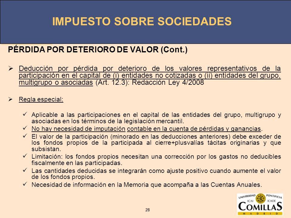 IMPUESTO SOBRE SOCIEDADES 28 IMPUESTO SOBRE SOCIEDADES 28 PÉRDIDA POR DETERIORO DE VALOR (Cont.) Deducción por pérdida por deterioro de los valores re